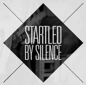 Startled by silence